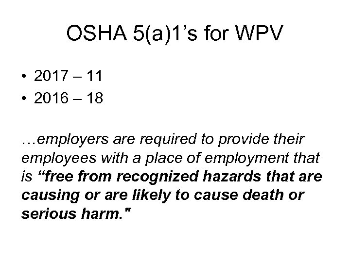 OSHA 5(a)1's for WPV • 2017 – 11 • 2016 – 18 …employers are