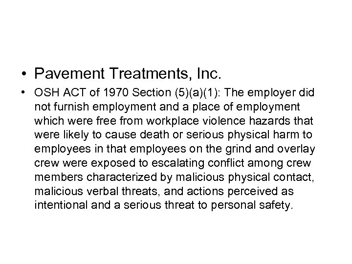 • Pavement Treatments, Inc. • OSH ACT of 1970 Section (5)(a)(1): The employer