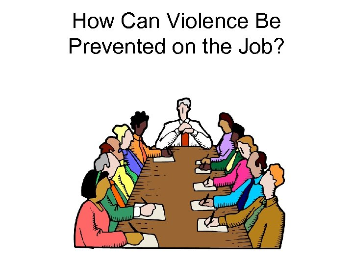 How Can Violence Be Prevented on the Job?