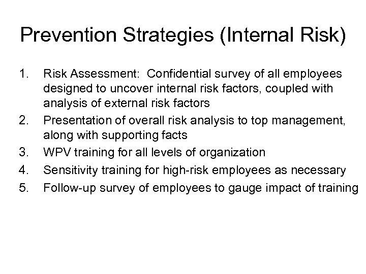 Prevention Strategies (Internal Risk) 1. 2. 3. 4. 5. Risk Assessment: Confidential survey of