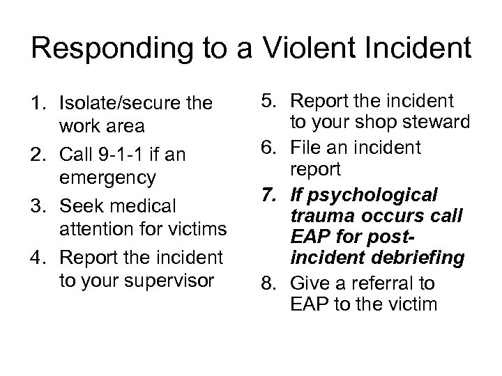 Responding to a Violent Incident 1. Isolate/secure the work area 2. Call 9 -1