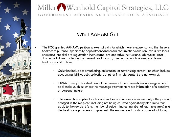 What AAHAM Got • The FCC granted AAHAM's petition to exempt calls for