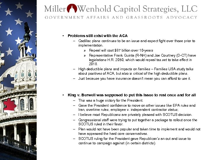 • Problems still exist with the ACA – Cadillac plans continues to be