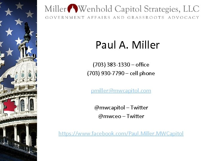 Paul A. Miller (703) 383 -1330 – office (703) 930 -7790 – cell phone