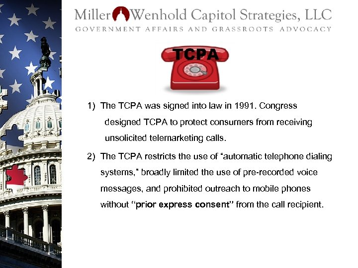 1) The TCPA was signed into law in 1991. Congress designed TCPA to protect