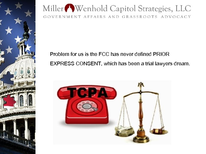 Problem for us is the FCC has never defined PRIOR EXPRESS CONSENT, which has