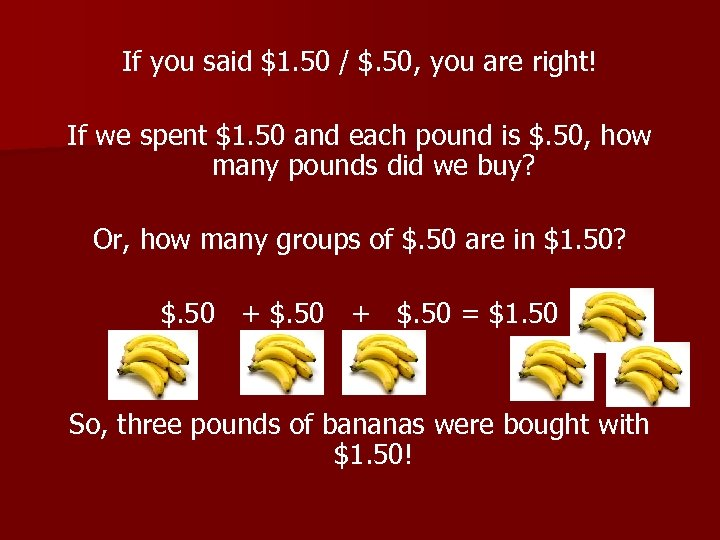 If you said $1. 50 / $. 50, you are right! If we spent