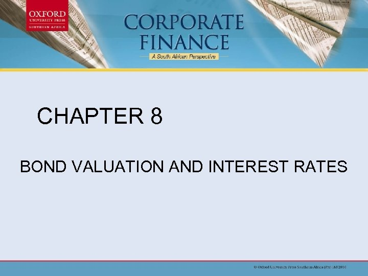 CHAPTER 8 BOND VALUATION AND INTEREST RATES