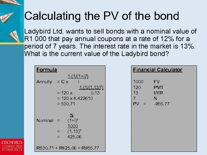 Calculating the PV of the bond Ladybird Ltd. wants to sell bonds with a