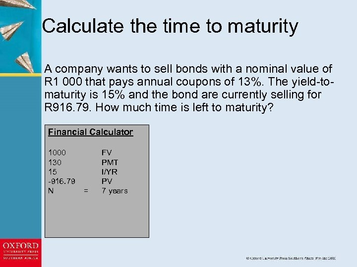 Calculate the time to maturity A company wants to sell bonds with a nominal