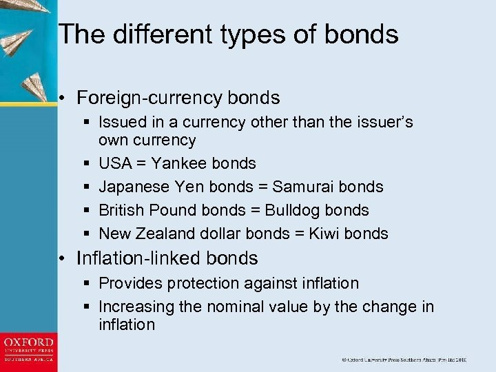 The different types of bonds • Foreign-currency bonds § Issued in a currency other