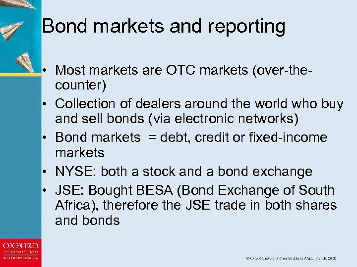 Bond markets and reporting • Most markets are OTC markets (over-thecounter) • Collection of
