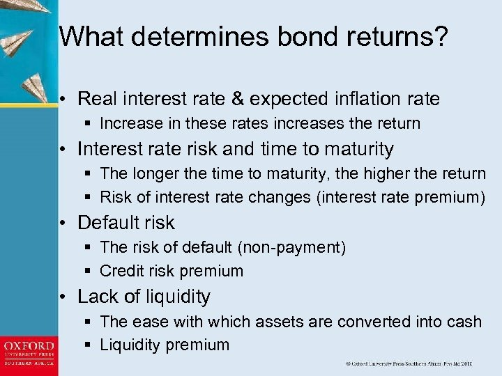 What determines bond returns? • Real interest rate & expected inflation rate § Increase