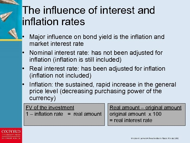 The influence of interest and inflation rates • Major influence on bond yield is