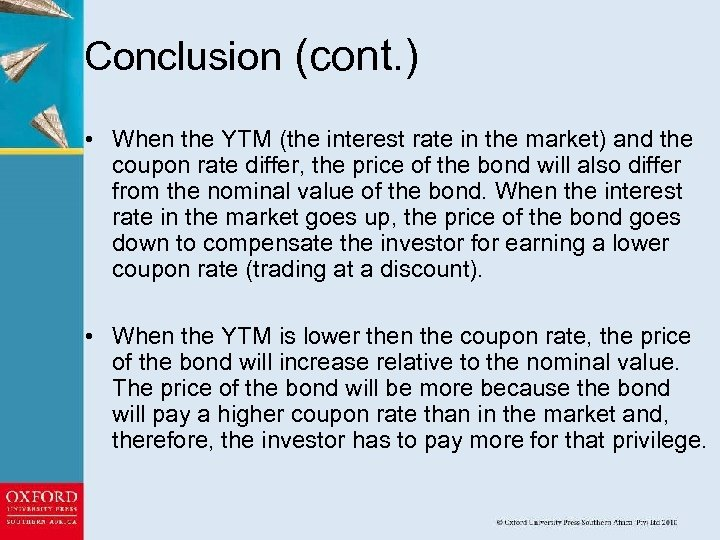 Conclusion (cont. ) • When the YTM (the interest rate in the market) and