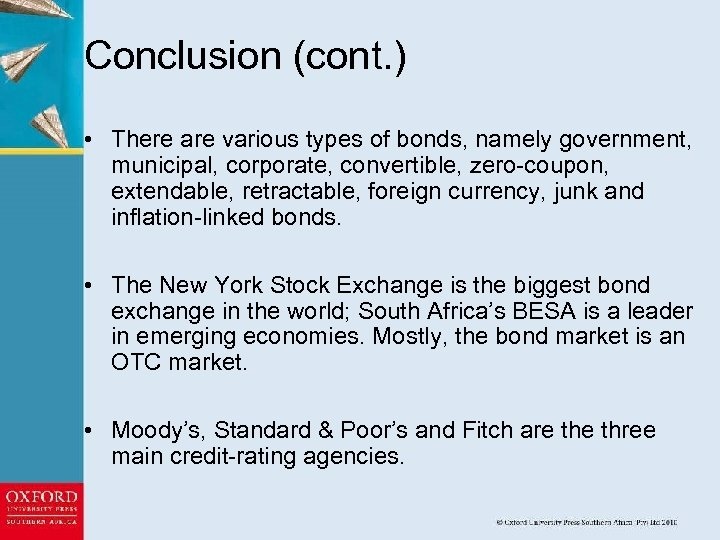Conclusion (cont. ) • There are various types of bonds, namely government, municipal, corporate,