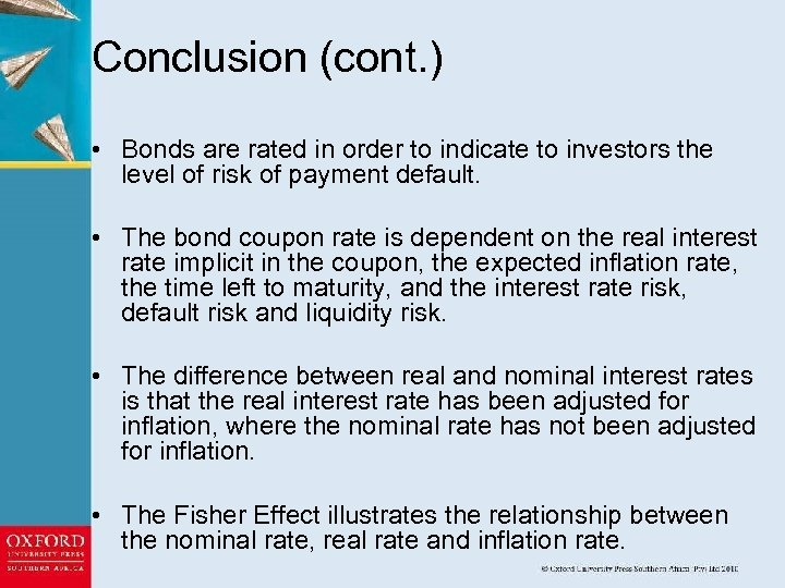 Conclusion (cont. ) • Bonds are rated in order to indicate to investors the