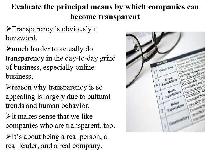 Evaluate the principal means by which companies can become transparent ØTransparency is obviously a