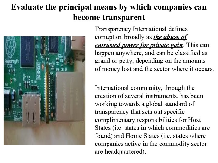 Evaluate the principal means by which companies can become transparent Transparency International defines corruption