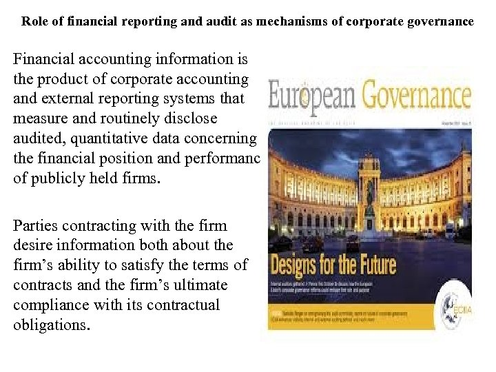Role of financial reporting and audit as mechanisms of corporate governance Financial accounting information