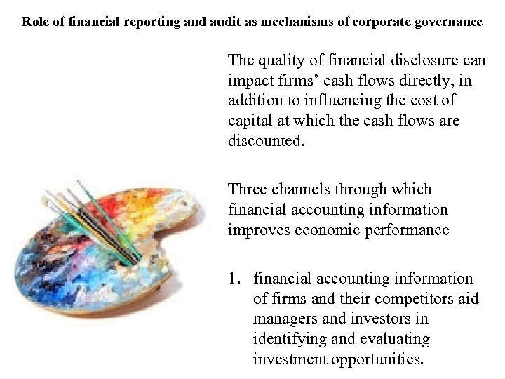 Role of financial reporting and audit as mechanisms of corporate governance The quality of