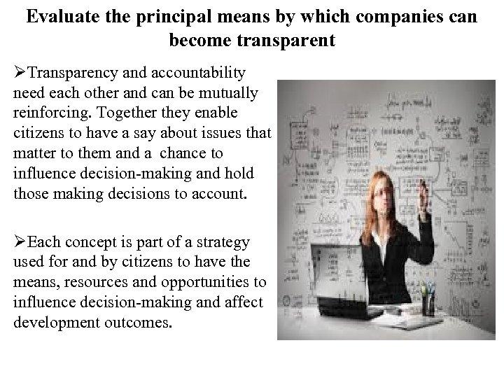 Evaluate the principal means by which companies can become transparent ØTransparency and accountability need