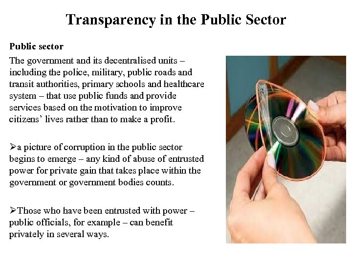 Transparency in the Public Sector Public sector The government and its decentralised units –