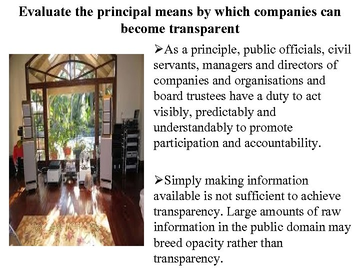 Evaluate the principal means by which companies can become transparent ØAs a principle, public