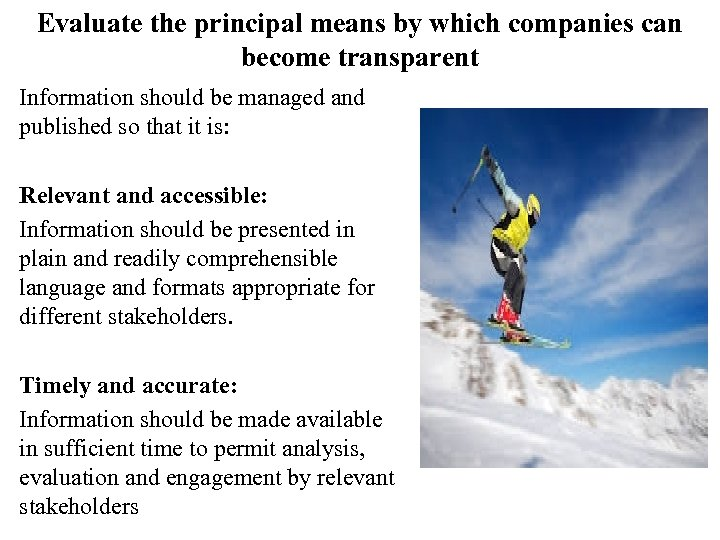 Evaluate the principal means by which companies can become transparent Information should be managed