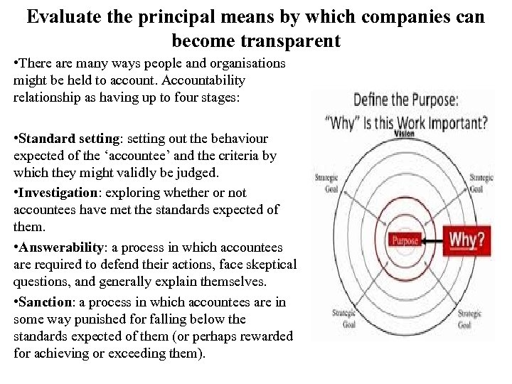 Evaluate the principal means by which companies can become transparent • There are many