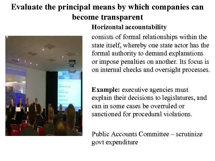 Evaluate the principal means by which companies can become transparent Horizontal accountability consists of