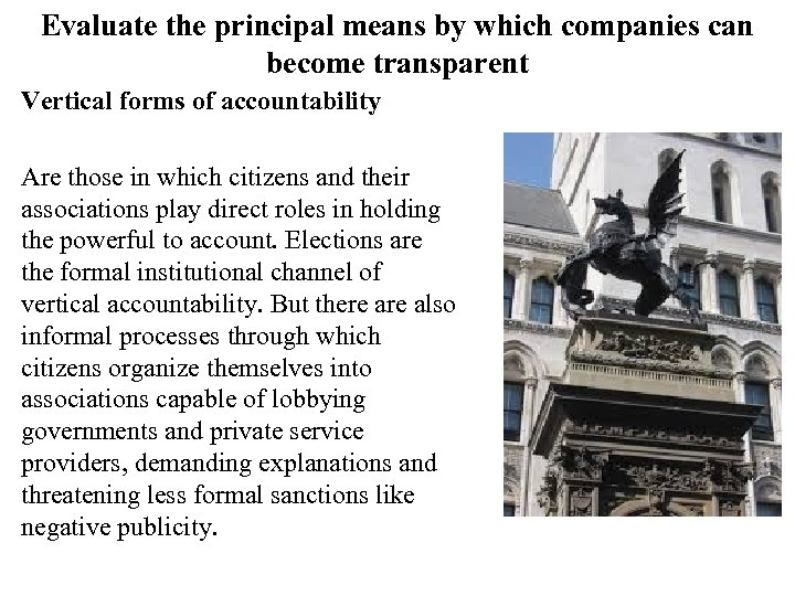 Evaluate the principal means by which companies can become transparent Vertical forms of accountability