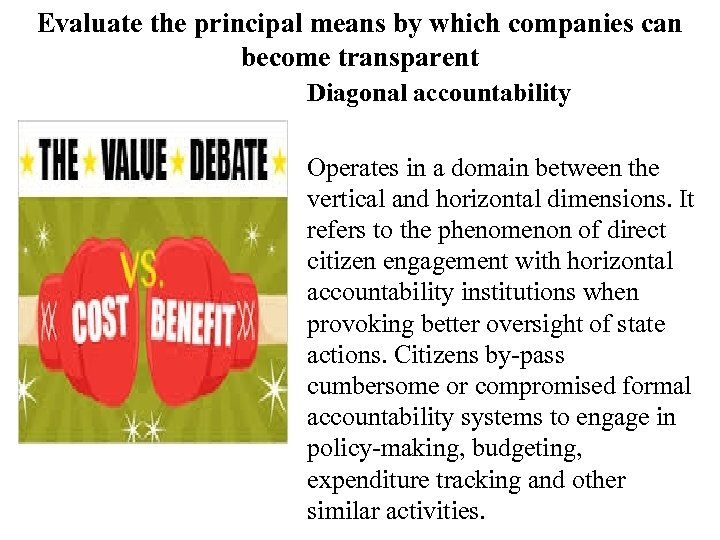 Evaluate the principal means by which companies can become transparent Diagonal accountability Operates in