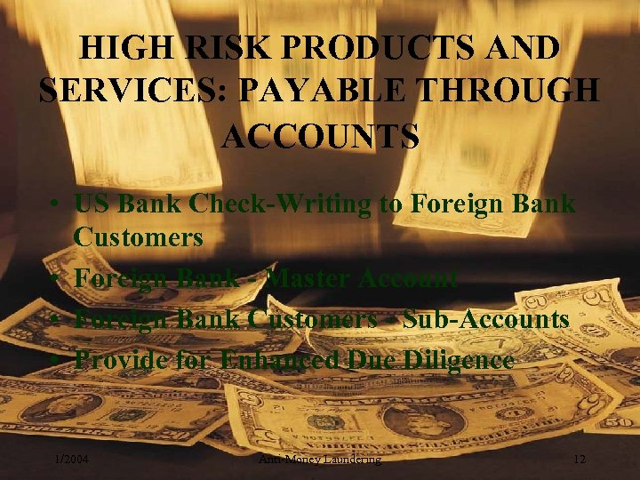 HIGH RISK PRODUCTS AND SERVICES: PAYABLE THROUGH ACCOUNTS • US Bank Check-Writing to Foreign