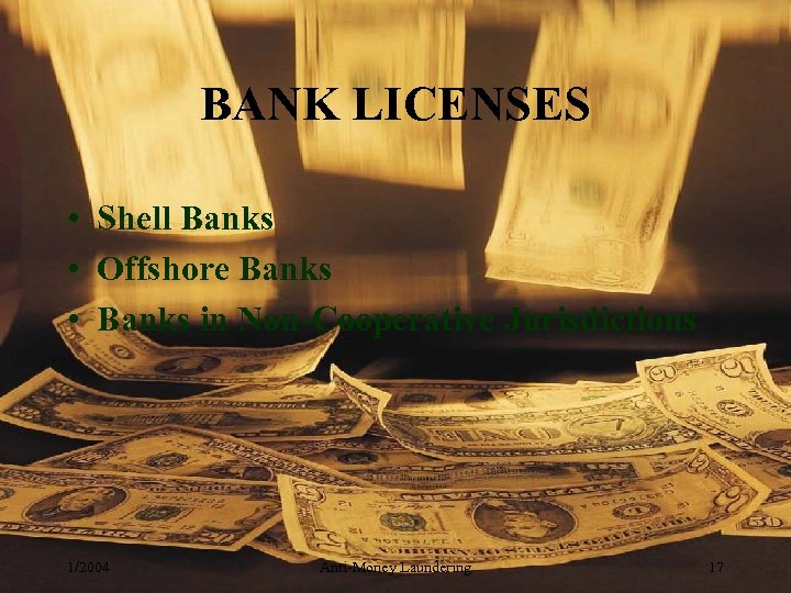 BANK LICENSES • Shell Banks • Offshore Banks • Banks in Non-Cooperative Jurisdictions 1/2004