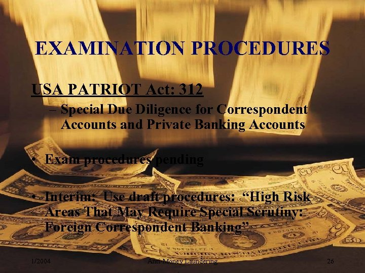 EXAMINATION PROCEDURES USA PATRIOT Act: 312 – Special Due Diligence for Correspondent Accounts and