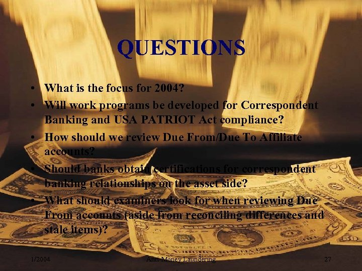 QUESTIONS • What is the focus for 2004? • Will work programs be developed