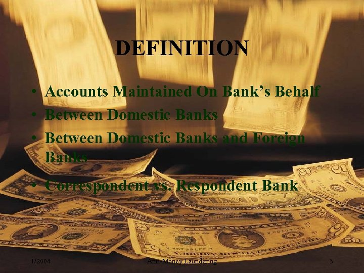 DEFINITION • Accounts Maintained On Bank's Behalf • Between Domestic Banks and Foreign Banks