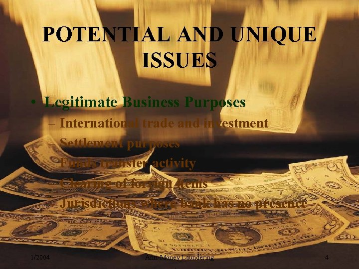 POTENTIAL AND UNIQUE ISSUES • Legitimate Business Purposes – International trade and investment –