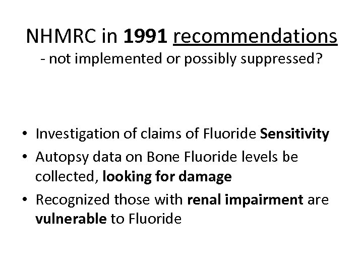NHMRC in 1991 recommendations - not implemented or possibly suppressed? • Investigation of claims