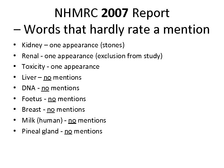 NHMRC 2007 Report – Words that hardly rate a mention • • • Kidney