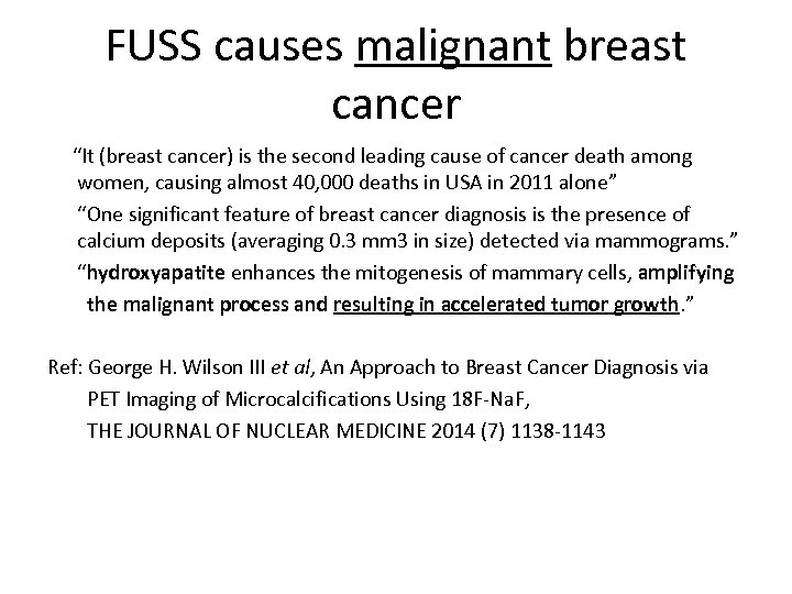 "FUSS causes malignant breast cancer ""It (breast cancer) is the second leading cause of"