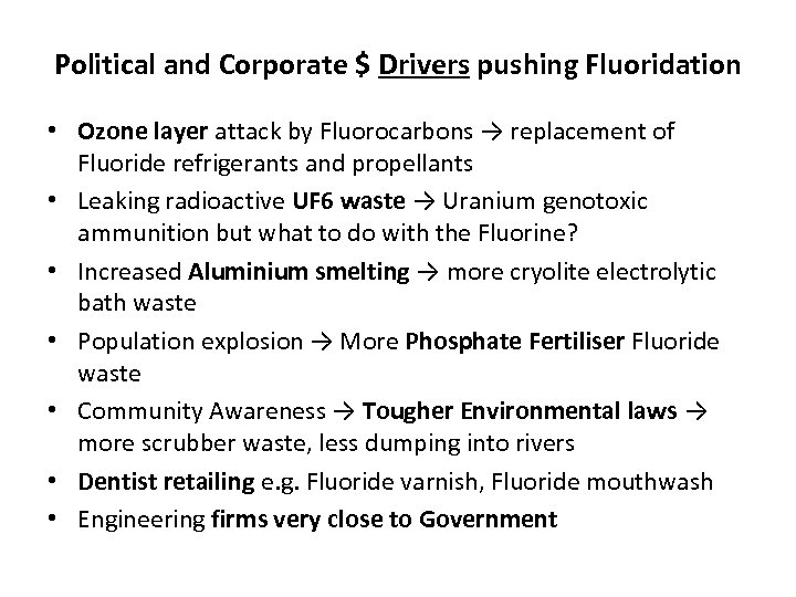 Political and Corporate $ Drivers pushing Fluoridation • Ozone layer attack by Fluorocarbons →