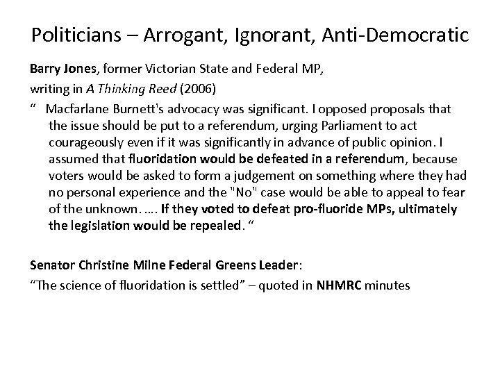 Politicians – Arrogant, Ignorant, Anti-Democratic Barry Jones, former Victorian State and Federal MP, writing
