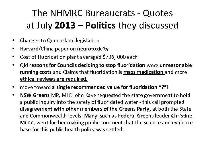 The NHMRC Bureaucrats - Quotes at July 2013 – Politics they discussed Changes to
