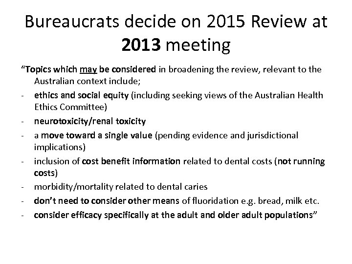 "Bureaucrats decide on 2015 Review at 2013 meeting ""Topics which may be considered in"