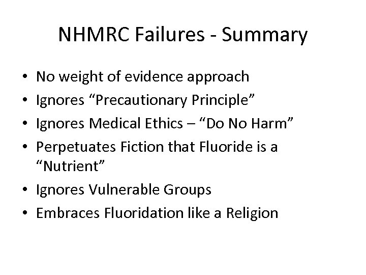 "NHMRC Failures - Summary No weight of evidence approach Ignores ""Precautionary Principle"" Ignores Medical"