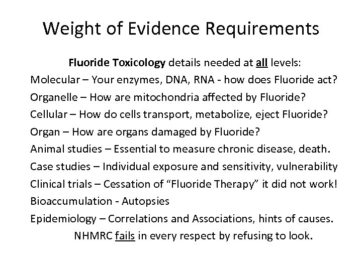Weight of Evidence Requirements Fluoride Toxicology details needed at all levels: Molecular – Your