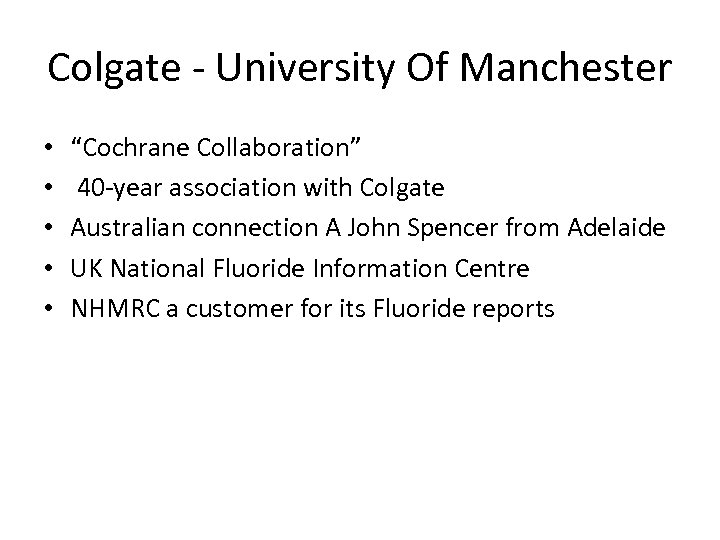 "Colgate - University Of Manchester • • • ""Cochrane Collaboration"" 40 -year association with"