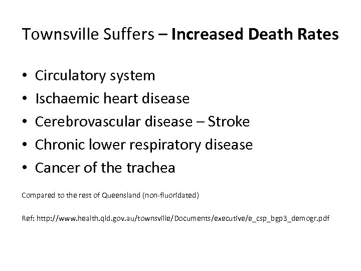 Townsville Suffers – Increased Death Rates • • • Circulatory system Ischaemic heart disease
